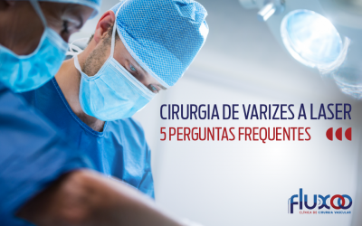 5 Perguntas Frequentes sobre Cirurgia de Varizes a LASER